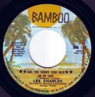 LEE CHARLES - GIRL YOU TURNED YOUR BACK ON MY LOVE - BAMBOO