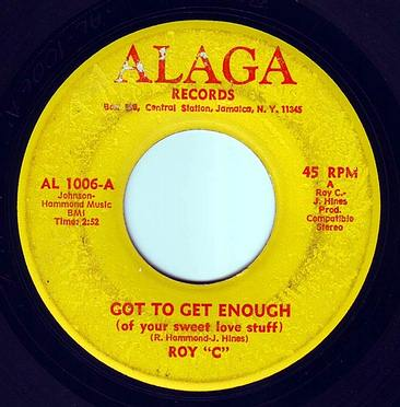 ROY C - GOT TO GET ENOUGH - ALAGA