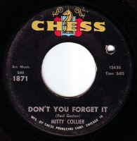 MITTY COLLIER - DON'T YOU FORGET IT - CHESS