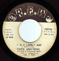 CHUCK ARMSTRONG - I'M A LONELY MAN - R.E.W.