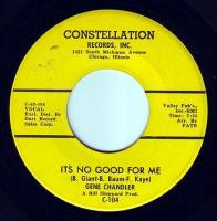 GENE CHANDLER - IT'S NO GOOD FOR ME - CONSTELLATION