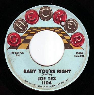JOE TEX - BABY YOU'RE RIGHT - CHECKER