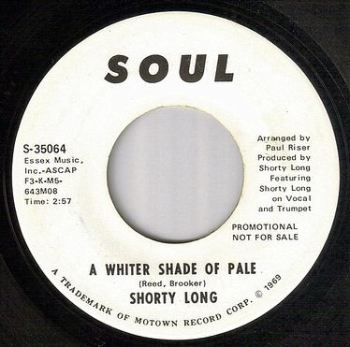 SHORTY LONG - A WHITER SHADE OF PALE - SOUL dj