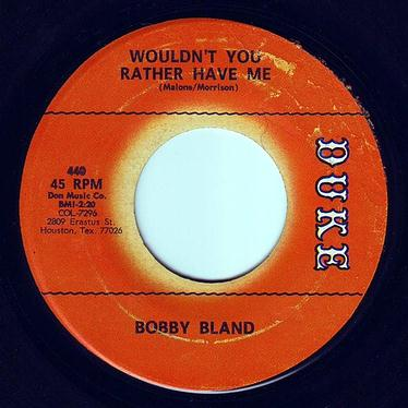 BOBBY BLAND - WOULDN'T YOU RATHER HAVE ME - DUKE