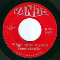 CHRIS BARTLEY - THE SWEETEST THING THIS SIDE OF HEAVEN - VANDO