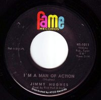 JIMMY HUGHES - I'M A MAN OF ACTION - FAME