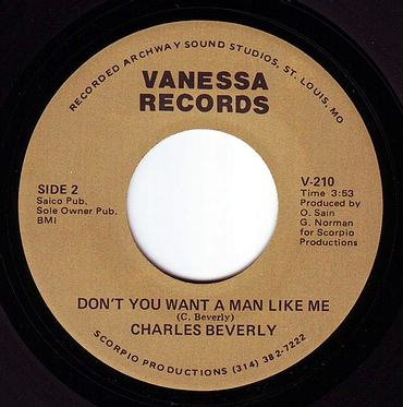 CHARLES BEVERLY - DON'T YOU WANT A MAN LIKE ME - VANESSA