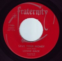 LONNIE MACK - SAVE YOUR MONEY - FRATERNITY