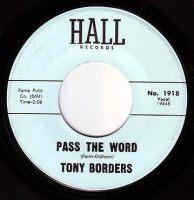 TONY BORDERS - PASS THE WORD - HALL