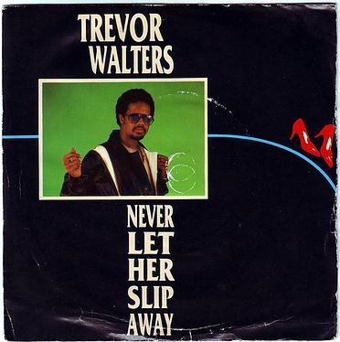 TREVOR WALTERS - NEVER LET HER SLIP AWAY - POLYDOR