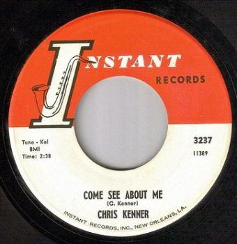 CHRIS KENNER - COME SEE ABOUT ME - INSTANT