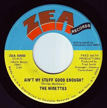 MIRETTES - AIN'T MY STUFF GOOD ENOUGH - ZEA