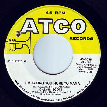 CALVIN SCOTT - I'M TAKING YOU HOME TO MAMA - ATCO