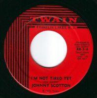 JOHNNY SCOTTON - I'M NOT TIRED YET - TWAIN