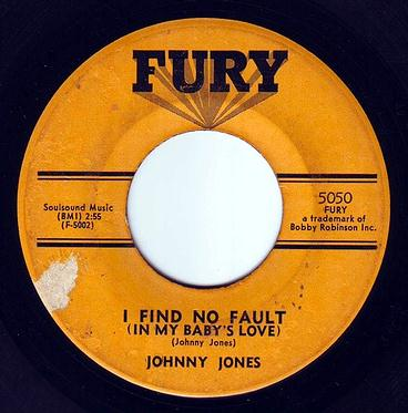 JOHNNY JONES - I FIND NO FAULT (IN MY BABY'S LOVE) - FURY
