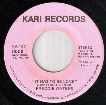 FREDDIE WATERS - IT HAS TO BE LOVE - KARI