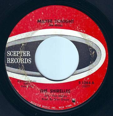 SHIRELLES - MAYBE TONIGHT - SCEPTER