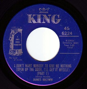 JAMES BROWN - I DON'T WANT NOBODY TO GIVE ME NOTHING - KING