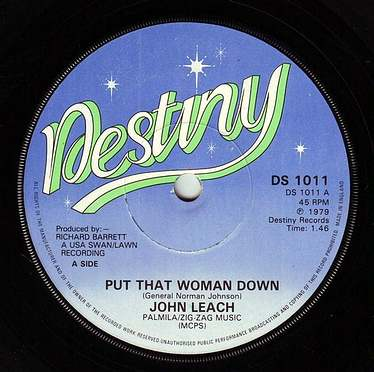 JOHN LEACH - PUT THAT WOMAN DOWN - DESTINY