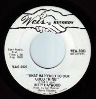 KITTY HAYWOOD - WHAT HAPPENED TO OUR GOOD THING - WEIS DEMO