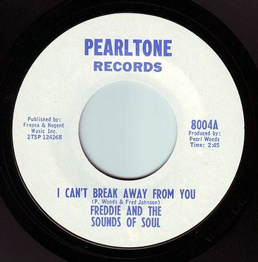 FREDDIE & THE SOUNDS OF SOUL - I CAN'T BREAK AWAY FROM YOU - PEARLTONE