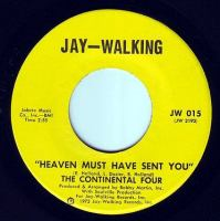 CONTINENTAL FOUR - HEAVEN MUST HAVE SENT YOU - JAY WALKING