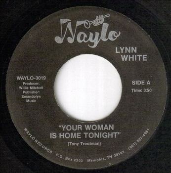 LYNN WHITE - YOUR WOMAN IS HOME TONIGHT - WAYLO
