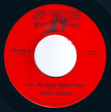 HANK SAMPLE - SO IN LOVE WITH YOU - JAY WALKING