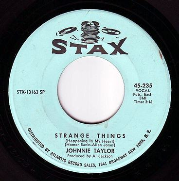 JOHNNIE TAYLOR - STRANGE THINGS (Happening In My Heart) - STAX