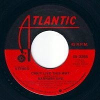 BARNABY BYE - CAN'T LIVE THIS WAY - ATLANTIC