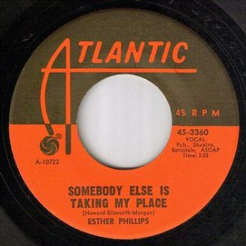 ESTHER PHILLIPS - SOMEBODY ELSE IS TAKING MY PLACE - ATLANTIC