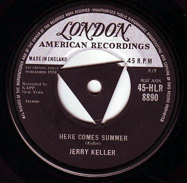 JERRY KELLER - HERE COMES SUMMER - LONDON
