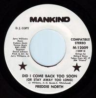 FREDDIE NORTH - DID I COME BACK TOO SOON - MANKIND DEMO