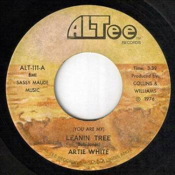 ARTIE WHITE - (YOU ARE MY) LEANIN TREE - ALTEE