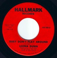 LEONA DUNN - BABY DON'T PLAY AROUND - HALLMARK