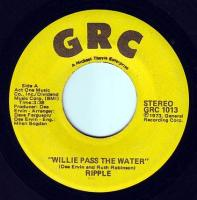 RIPPLE - WILLIE PASS THE WATER - GRC