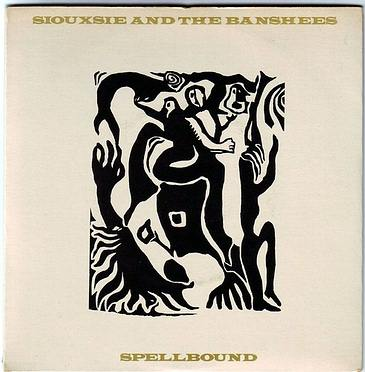 SIOUXSIE & THE BANSHEES - SPELLBOUND - POLYDOR