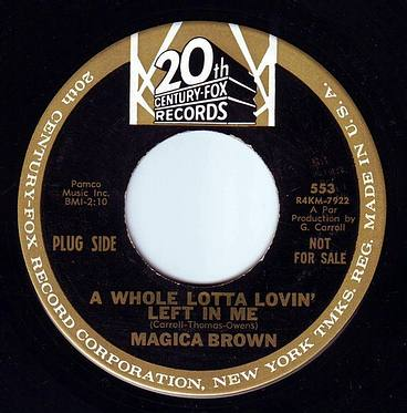 MAGICA BROWN - A WHOLE LOTTA LOVIN' LEFT IN ME - 20TH CENTURY DEMO