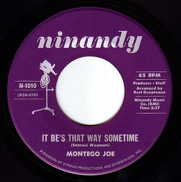 MONTEGO JOE - IT BE'S THAT WAY SOMETIME - NINANDY