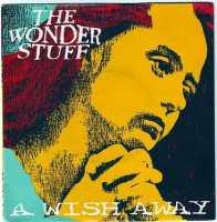 WONDER STUFF - A WISH AWAY - POLYDOR