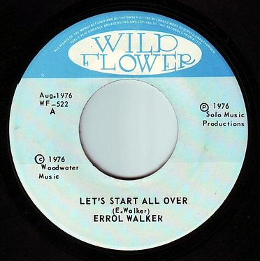 ERROL WALKER - LET'S START ALL OVER - WILD FLOWER