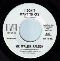 SIR WALTER RALEIGH - I DON'T WANT TO CRY - TOWER DEMO