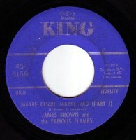 JAMES BROWN - MAYBE GOOD, MAYBE BAD - KING