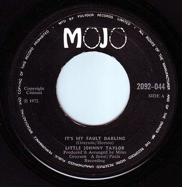 LITTLE JOHNNY TAYLOR - IT'S MY FAULT DARLING - MOJO
