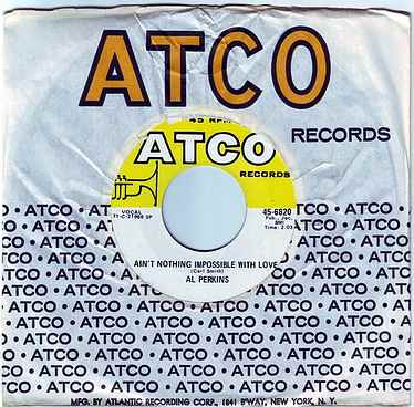 AL PERKINS - AIN'T NOTHING IMPOSSIBLE WITH LOVE - ATCO
