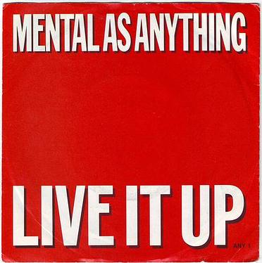 MENTAL AS ANYTHING - LIVE IT UP - EPIC