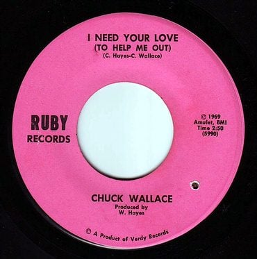 CHUCK WALLACE - I NEED YOUR LOVE - RUBY