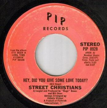 STREET CHRISTIANS - HEY, DID YOU GIVE SOME LOVE TODAY - PIP