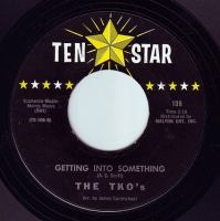 TKO'S - GETTING INTO SOMETHING - TEN STAR