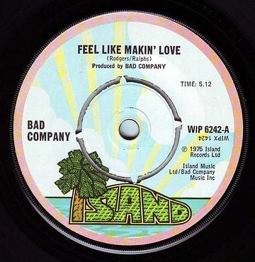 BAD COMPANY - FEEL LIKE MAKIN' LOVE - ISLAND